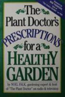 The Plant Doctor s Prescriptions for a Healthy Garden