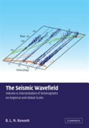 The Seismic Wavefield: Volume 2, Interpretation of Seismograms on Regional and Global Scales