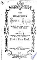 The Halfpenny Hymn Book for Revival Services  Sunday Schools  and Home  Etc Book PDF