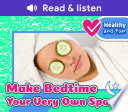 Make Bedtime Your Very Own Spa