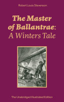 The Master of Ballantrae: A Winters Tale (The Unabridged Illustrated Edition) Pdf/ePub eBook