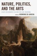 Nature  Politics  and the Arts