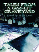 Tales From A Gas Lit Graveyard Book