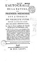 L'autocratie de la nature, ou premier mémoire sur l'énergie du principe vital pour la guérison des maladies chirurgicales, par M. J.-E. Gilibert