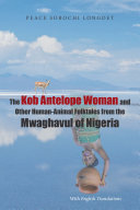 The Kob Antelope Woman and Other Human-Animal Folktales from the Mwaghavul of Nigeria Pdf/ePub eBook