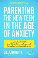 Parenting the New Teen in the Age of Anxiety