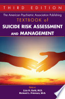 """The American Psychiatric Association Publishing Textbook of Suicide Risk Assessment and Management, Third Edition"" by Liza H. Gold, M.D., Richard L. Frierson, M.D."