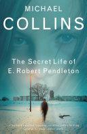 The Secret Life of E. Robert Pendleton