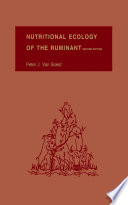 """Nutritional Ecology of the Ruminant"" by Peter J. Van Soest"