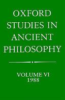 Oxford Studies in Ancient Philosophy  Volume VI  1988
