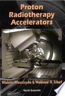Proton Radiotherapy Accelerators Book