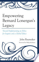 Empowering Bernard Lonergan s Legacy