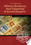 The Complete Guide to Offshore Residency  Dual Citizenship and Second Passports