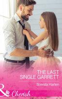 The Last Single Garrett  Mills   Boon Cherish   Those Engaging Garretts   Book 12