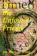 Time the Unfound Friend
