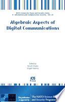 Algebraic Aspects Of Digital Communications