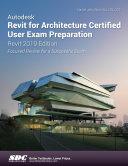 Autodesk Revit for Architecture Certified User Exam Preparation  Revit 2019 Edition
