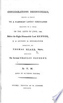 Considerations reconsidered  being a reply to a pamphlet lately circulated relative to a trial on the sixth of June  1792      in an action for defamation brought by T  Meade  Esq   against the Reverend C  Daubeny  By T  Meade