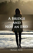 A Bridge and Not an End