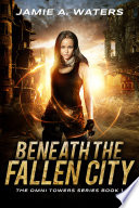 Beneath the Fallen City