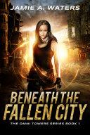 Beneath the Fallen City [Pdf/ePub] eBook
