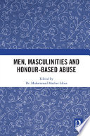 Men Masculinities And Honour Based Abuse