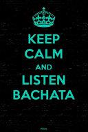 Keep Calm and Listen Bachata Planner