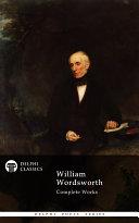 Delphi Complete Works of William Wordsworth  Illustrated
