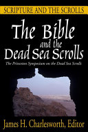 The Bible and the Dead Sea Scrolls: Scripture and the scrolls