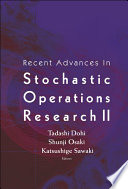 Recent Advances in Stochastic Operations Research II Book