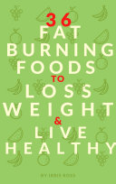 36 Fat burning Foods to Lose Weight   Live Healthy