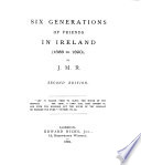 Six Generations Of Friends In Ireland 1655 To 1890  Book PDF