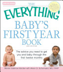 The Everything Baby's First Year Book: The advice you need ...