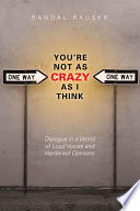 You re Not As Crazy As I Think