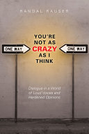 You're Not As Crazy As I Think