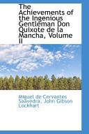 The Achievements of the Ingenious Gentleman Don Quixote de La Mancha  Volume II