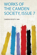 Works of the Camden Society, Issue 7