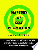 Mastery of Self Promotion Book