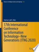 """17th International Conference on Information Technology–New Generations (ITNG 2020)"" by Shahram Latifi"