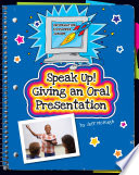 Speak Up! Giving an Oral Presentation