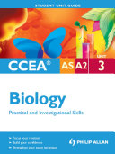 CCEA AS/A2 Biology Unit 3: Practical and Investigational Skills Student Unit Guide