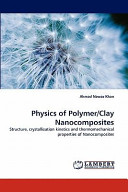 Physics of Polymer Clay Nanocomposites