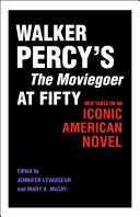 Walker Percy s The Moviegoer at Fifty