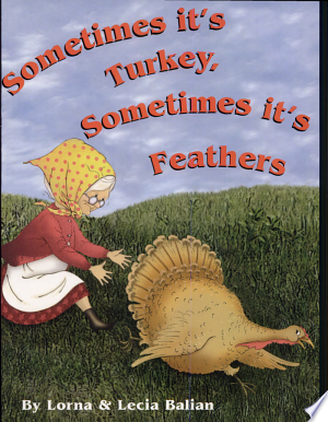Download Sometimes It's Turkey, Sometimes It's Feathers online Books - godinez books
