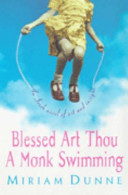 Blessed Art Thou a Monk Swimming