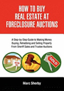 How to Buy Real Estate at Foreclosure Auctions