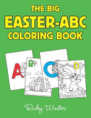 The Big Easter ABC Coloring Book  For Children Aged 4 8 Years Book PDF