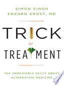 Trick or Treatment  The Undeniable Facts about Alternative Medicine Book