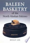 Baleen Basketry Of The North Alaskan Eskimo Book