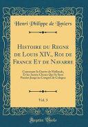 Histoire du Regne de Louis XIV., Roi de France Et de Navarre, Vol. 3